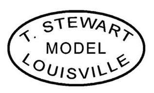 T. STEWART MODEL LOUISVILLE