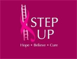 STEP UP HOPE · BELIEVE · CURE