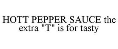 """HOTT PEPPER SAUCE THE EXTRA """"T"""" IS FOR TASTY"""