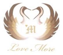 M LOVE MORE