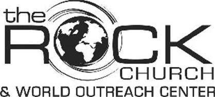 THE ROCK CHURCH & WORLD OUTREACH CENTER