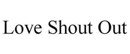 LOVE SHOUT OUT