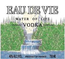 EAU DE VIE WATER OF LIFE VODKA