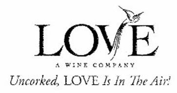 LOVE A WINE COMPANY UNCORKED, LOVE IS IN THE AIR!