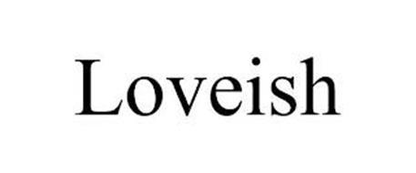 LOVEISH