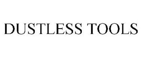DUSTLESS TOOLS