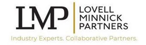 LMP LOVELL MINNICK PARTNERS INDUSTRY EXPERTS. COLLABORATIVE PARTNERS.