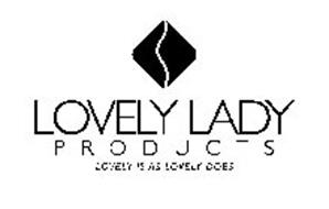 LOVELY LADY PRODUCTS LOVELY IS AS LOVELY DOES
