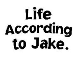 LIFE ACCORDING TO JAKE.