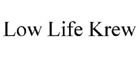 LOW LIFE KREW