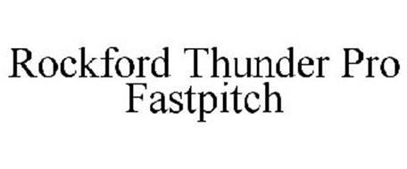 ROCKFORD THUNDER PRO FASTPITCH