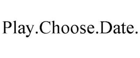 PLAY.CHOOSE.DATE.