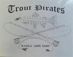 TROUT PIRATES EAGLA AON IASC