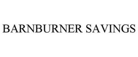 BARNBURNER SAVINGS
