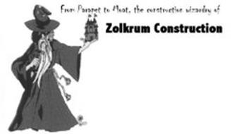 FROM PARAPET TO MOAT, THE CONSTRUCTION WIZARDRY OF ZOLKRUM CONSTRUCTION