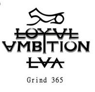 LOYAL AMBITION LVA GRIND 365