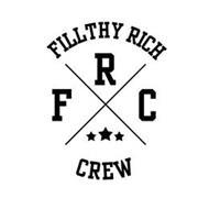 FILLTHY RICH CREW FRC