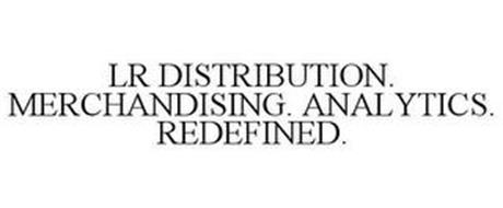 LR DISTRIBUTION. MERCHANDISING. ANALYTICS. REDEFINED.