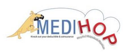MEDIHOP KNOCK OUT YOUR DEDUCTIBLE & COINSURANCE HOSPITAL/OUTPATIENT/PHYSICIAN