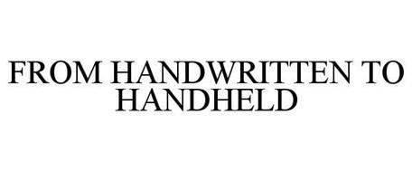 FROM HANDWRITTEN TO HANDHELD