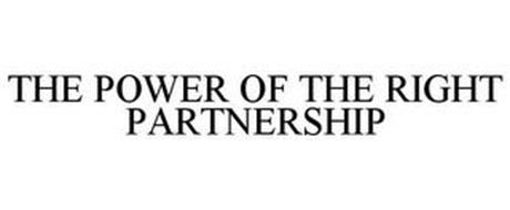 THE POWER OF THE RIGHT PARTNERSHIP