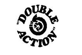 """""""DOUBLE ACTION"""""""