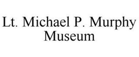 LT. MICHAEL P. MURPHY MUSEUM