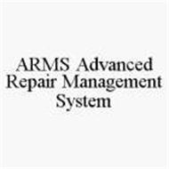 ARMS ADVANCED REPAIR MANAGEMENT SYSTEM