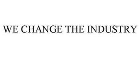 WE CHANGE THE INDUSTRY