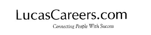 LUCASCAREERS.COM CONNECTING PEOPLE WITH SUCCESS