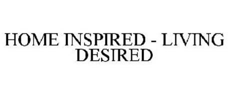 HOME INSPIRED - LIVING DESIRED