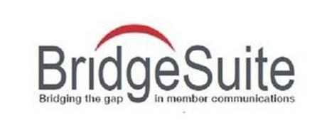BRIDGESUITE BRIDGING THE GAP IN MEMBER COMMUNICATIONS