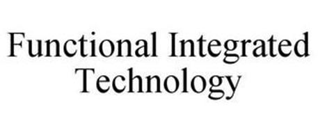 FUNCTIONAL INTEGRATED TECHNOLOGY