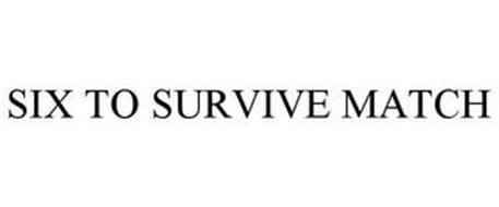 SIX TO SURVIVE MATCH