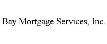 BAY MORTGAGE SERVICES, INC.