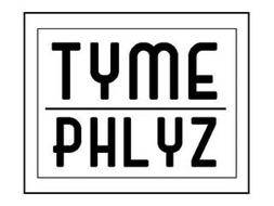 TYME PHLYZ