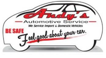 ANDY'S AUTOMOTIVE SERVICE WE SERVICE IMPORT & DOMESTIC VEHICLES BE SAFE FEEL GOOD ABOUT YOUR CAR.