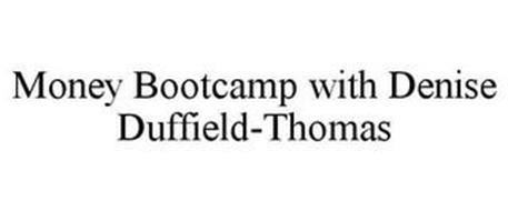 MONEY BOOTCAMP WITH DENISE DUFFIELD-THOMAS