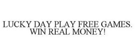 LUCKY DAY PLAY FREE GAMES. WIN REAL MONEY!