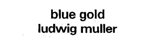 BLUE GOLD LUDWIG MULLER