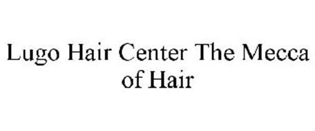 "LUGO HAIR CENTER, INC. ""THE MECCA OF HAIR"""