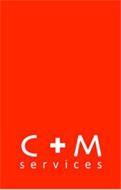 C+M SERVICES