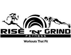 RISE 'N' GRIND FITNESS WORKOUTS THAT FIT