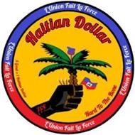 HAITIAN DOLLAR L'UNION FAIT LA FORCE 5 GOUD = 1 HAITIAN DOLLAR HARD TO THE BONE H$ ZOE
