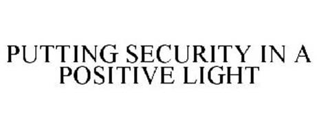 PUTTING SECURITY IN A POSITIVE LIGHT