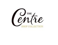 THE CENTRE SHOP COLLECTION