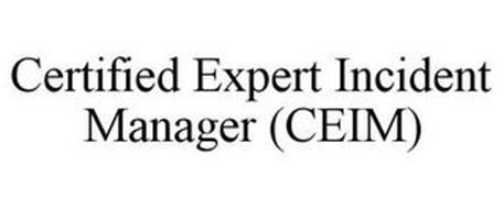 CERTIFIED EXPERT INCIDENT MANAGER (CEIM)