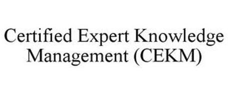 CERTIFIED EXPERT KNOWLEDGE MANAGEMENT (CEKM)
