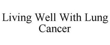 LIVING WELL WITH LUNG CANCER