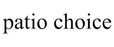 PATIO CHOICE